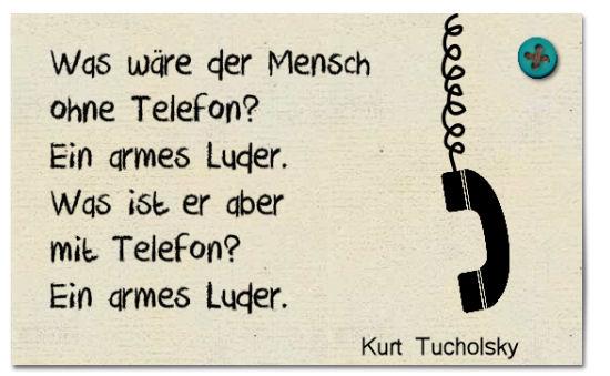 Die Rabenfrau: Zitat Tucholsky über Telefone