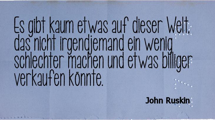 """Zitat John Ruskin über """"Billig"""""""